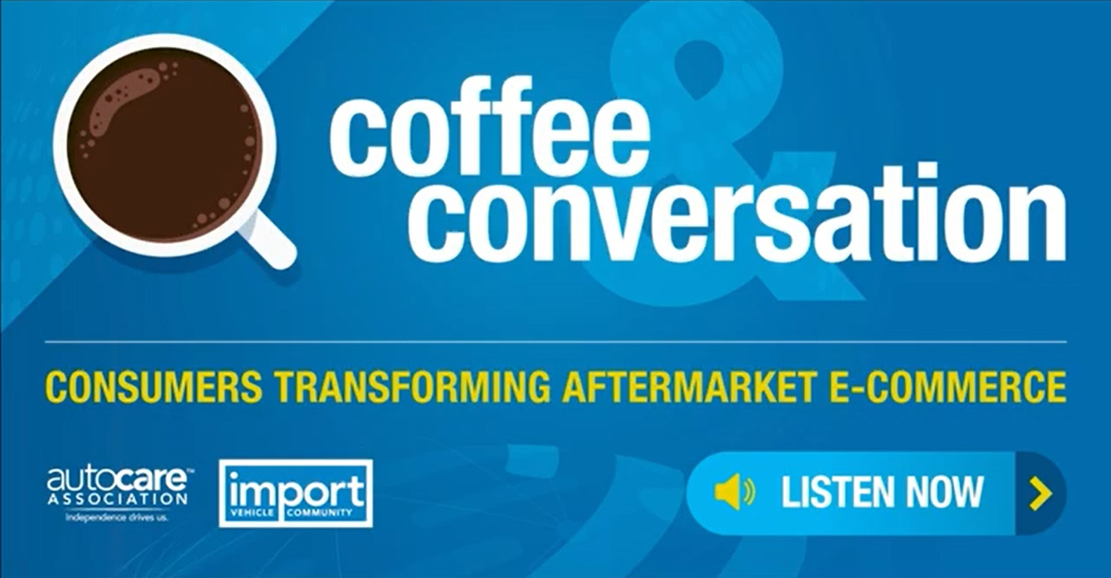 Coffee and Conversation 2: Consumers Transforming Aftermarket e-Commerce