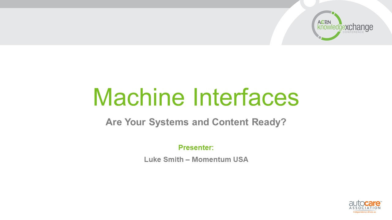 Machine Interfaces - Are Your Systems and Content Ready?