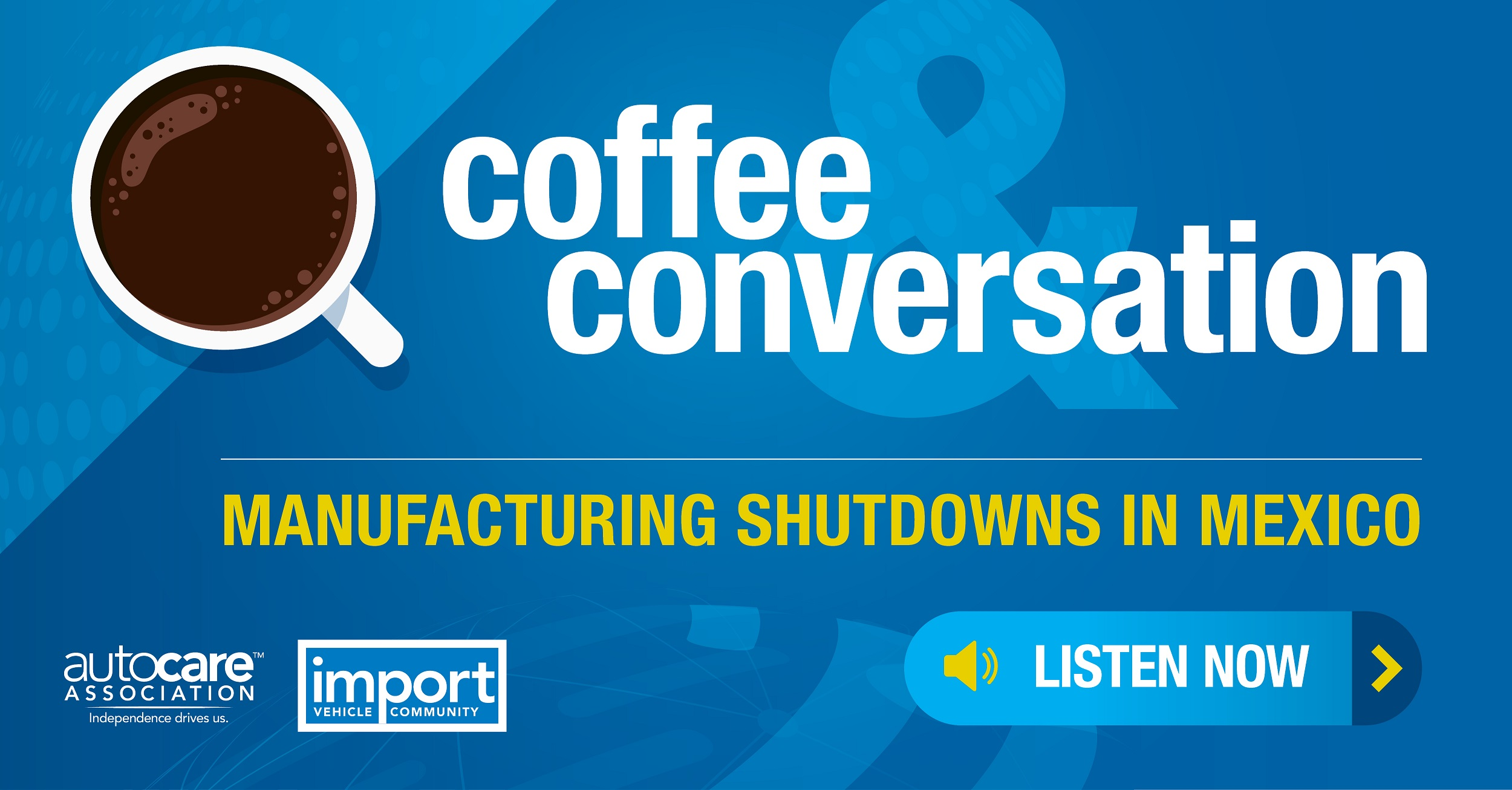 Coffee and Conversation 1: Manufacturing Shutdowns in Mexico cover image