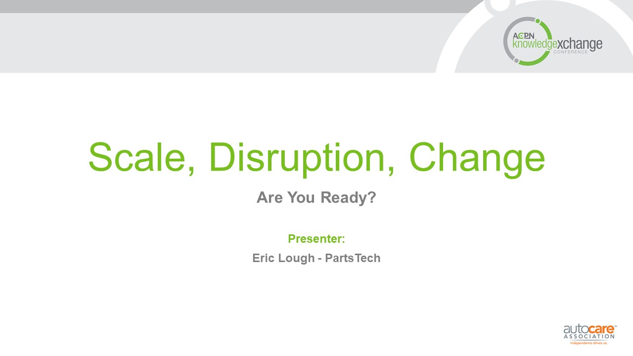 Scale, Disruption, Change - Are You Ready?